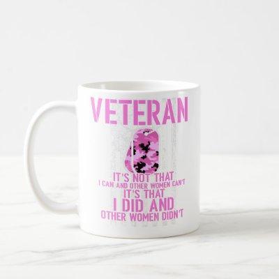 I Did And Other Women Didn't USA Veteran Female Coffee Mug