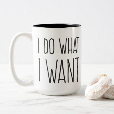 I DO WHAT I WANT! Mug