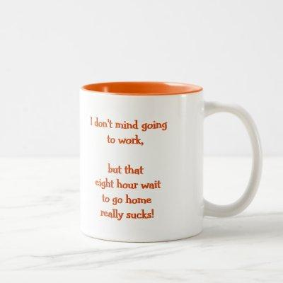 I Don't Mind Going To Work | Funny Coffee Tea Mug