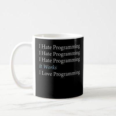 I Hate Programming Programmer Coding Coffee Mug