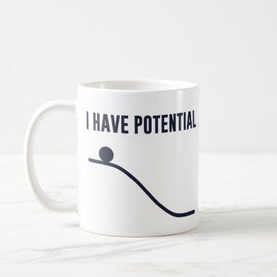 I Have Potential Energy Coffee Mug