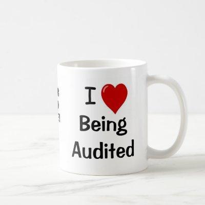 I Love Being Audited - Double-sided - Customizable Coffee Mug