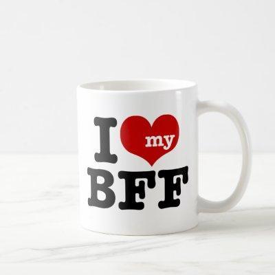 I Love My BFF Coffee Mug