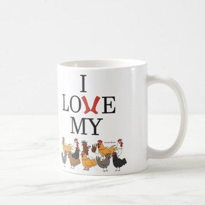 I Love My Chickens Coffee Mug