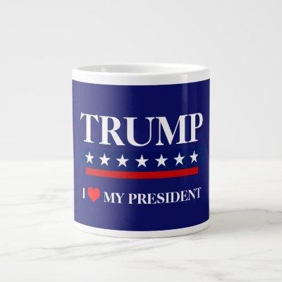 I LOVE MY PRESIDENT DONALD TRUMP JUMBO COFFEE MUG