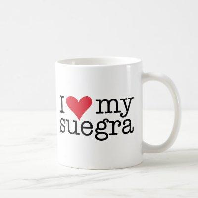 I Love My Suegra (Mother In Law) Coffee Cup