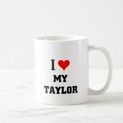 I love my Taylor Coffee Mug