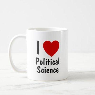 I Love Political Science Coffee Mug