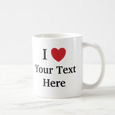 I Love Template Mug Add Text + Photo Image