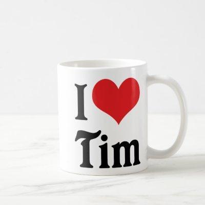 I Love Tim Coffee Mug