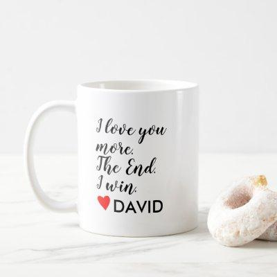 I love you more Personalized Name Custom Gift Coffee Mug