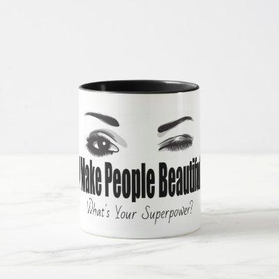 I Make People Beautiful What's Your Superpower Mug