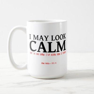 I May Look Calm Funny Mug