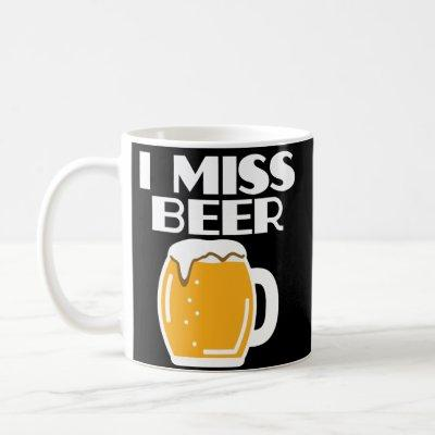 I Miss Beer Pregnancy Announcement Baby Shower Mug