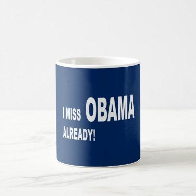 I miss Obama already! Coffee Mug