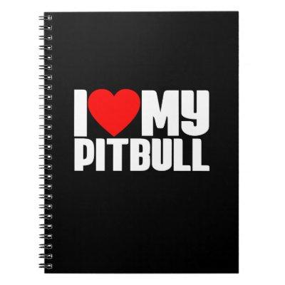 I Red Heart My Pitbull Notebook