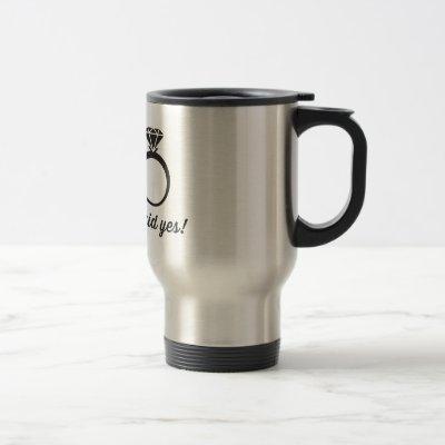 I Said Yes! Travel Mug