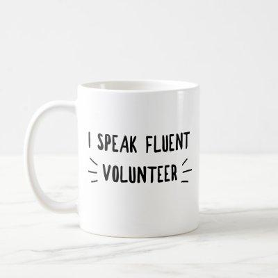 I speak fluent volunteer mug