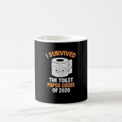 I Survived The Toilet Paper Crisis Of 2020 Meme Coffee Mug