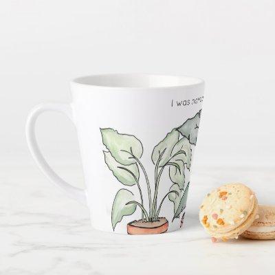 I was Normal 3 Plants ago, Mug