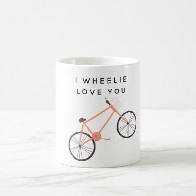 I Wheelie Love You Bicycle Coffee Mug