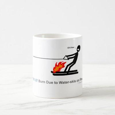 ICD-10: V91.07 Burn Due to Water-skis on Fire Coffee Mug