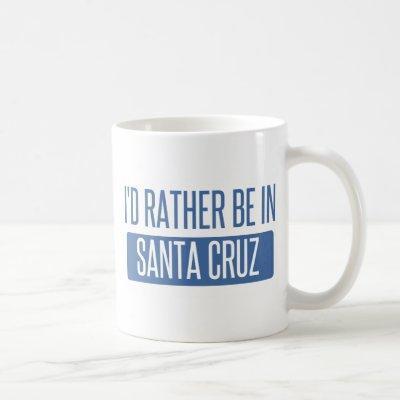 I'd rather be in Santa Cruz Coffee Mug