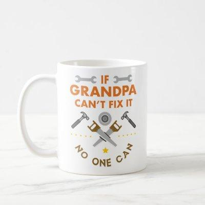 If grandpa can't fix it no one can coffee mug