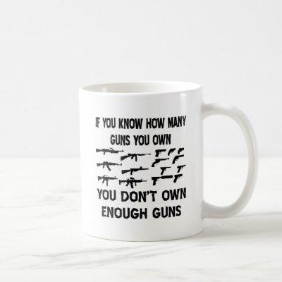 If You Know How Many Guns You Own Coffee Mug
