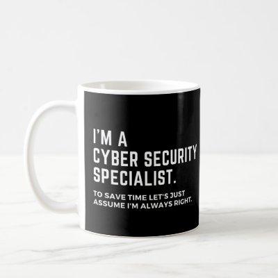 I'm A Cyber Security Specialist Funny Coffee Mug