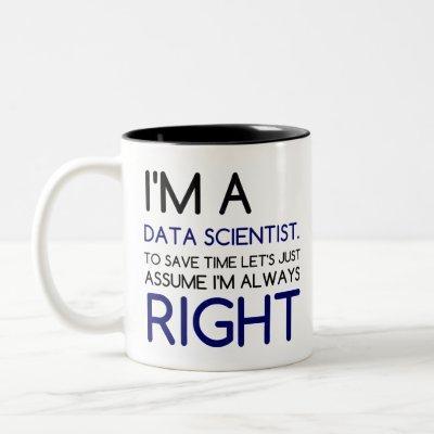 I'M A DATA SCIENTIST Two-Tone COFFEE MUG