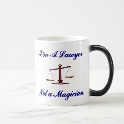 I'm A Lawyer Not A Magician Mug