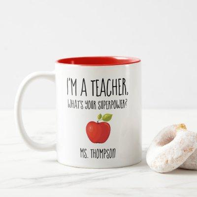 I'm a Teacher, what's your superpower? Two-Tone Coffee Mug