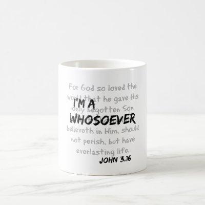 I'm a whosoever Christian Quote Coffee Mug