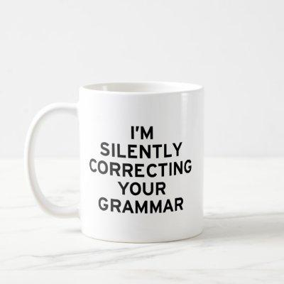 I'm Correcting Grammar Coffee Mug