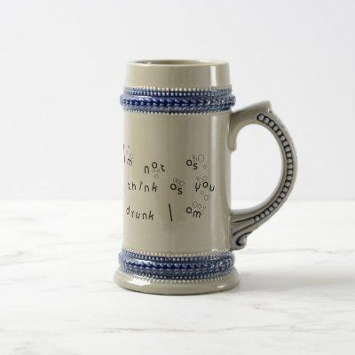 I'm Not As Think As You Drunk I Am Beer Stein