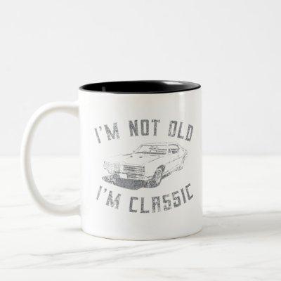 I'm Not Old I'm Classic Funny Car Graphic Two-Tone Coffee Mug
