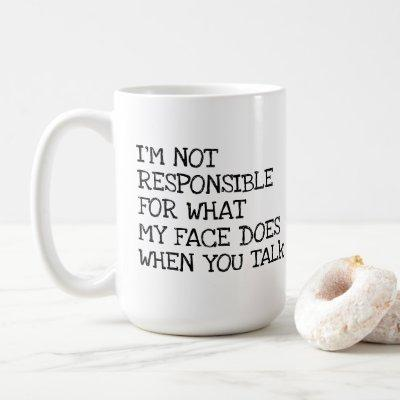 I'm Not Responsible Funny Offensive Typography Coffee Mug