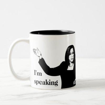 I'm speaking - Kamala Harris Mug