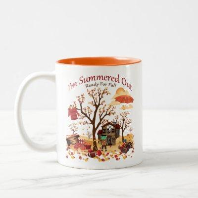 I'm Summered Out Ready For Fall - Autumn Scenery Two-Tone Coffee Mug
