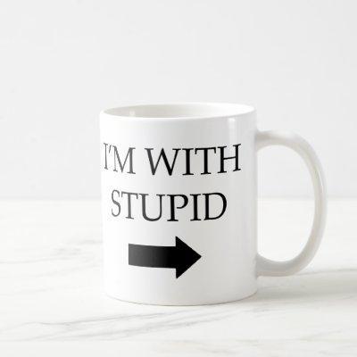 I'm With Stupid Coffee Mug