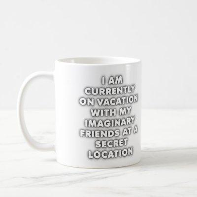 Imaginary Friend Vacation Funny Mug