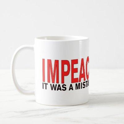 Impeach Trump It was a mistake, Yuge mistake! Coffee Mug