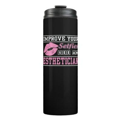 Improve Your Selfies See An Esthetician Thermal Tumbler