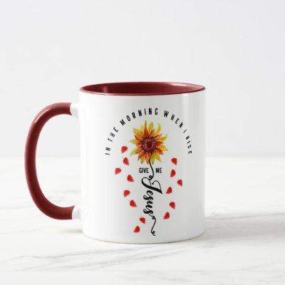 In The Morning When I rise Give Me Jesus Sunflower Mug