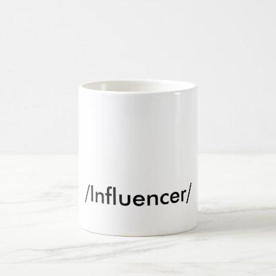 "'INFLUENCER"" COFFEE MUG"