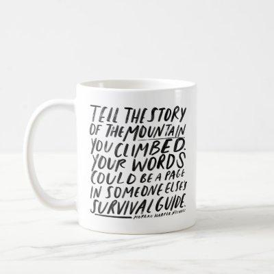 inspirational quote for writers and artists coffee mug