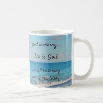 "Inspire ""Good morning, this is God"" Coffee Mug"