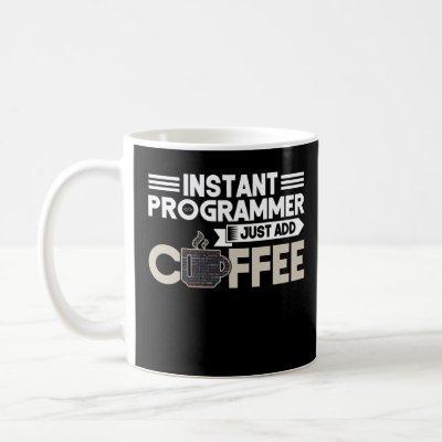 Instant Programmer Add Coffee Programmer Coding Coffee Mug