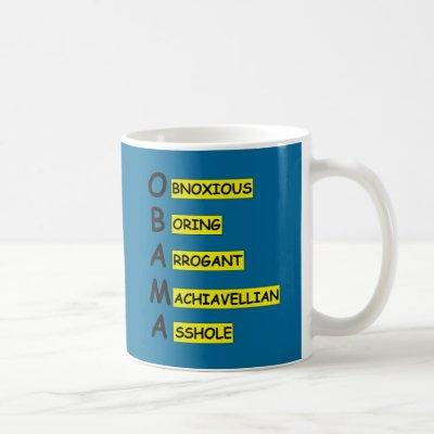 Insulting slogan anti Obama Coffee Mug